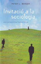 invitacio a la sociologia peter l. bergen 9788425415302