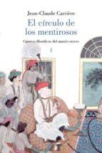 el circulo de los mentirosos i: cuentos filosoficos del mundo ent ero-jean-claude carriere-9788426416902