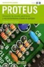proteus (incluye cd rom): simulacion de circuitos electronicos y microcontroladores a traves de ejemplos german tojeiro calaza 9788426715302