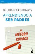 aprendiendo a ser padres: en metodo kovacs-francisco kovacs-9788427040502