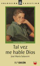tal vez me hable dios manuel leoneti 9788428802802