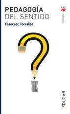 pedagogia del sentido-francesc torralba rosello-9788428814102
