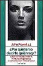 ¿por que temo decirte quien soy?-john powell-9788429308402