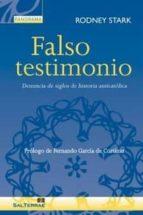 falso testimonio: denuncia de siglos de historia anticatolica rodney stark 9788429326802