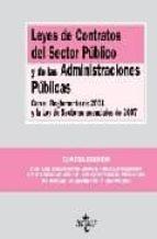 leyes de contratos del sector publico y de las administraciones p ublicas (con el reglamento de 2001 y la ley de sectores esenciales de 2007) (4ª ed.)-9788430948802