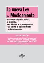 la nueva ley del medicamento (6ª ed.): real decreto legislativo 1/2015 de 24 de julio texto refundido de la ley de garantias y   uso racional de los medicamentos y productos sanitarios 9788430968602
