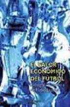 el valor economico del futbol: radiografia financiera del futbol español angel barajas 9788431323202