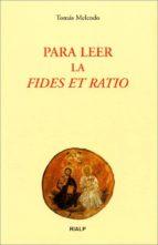 El libro de Para leer la fides et ratio autor TOMAS MELENDO EPUB!