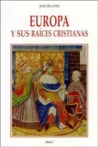 europa y sus raices cristianas-jose orlandis-9788432135002