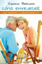 como envejecer con dignidad y aprovechamiento-ignacio berciano-9788433025302