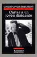 cartas a un joven disidente christopher hitchens 9788433925602