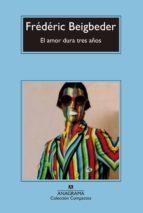 el amor dura tres años (ebook) frederic beigbeder 9788433938602