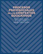 procesos psicosociales en los contextos educativos-manuel marin sanchez-rosa grau gumbau-santiago yubero jimenez-9788436817102