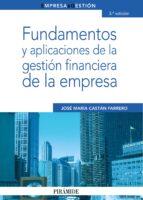 fundamentos y aplicaciones de la gestion financiera de la empresa jose maria castan farrero 9788436823202