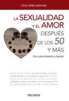 la sexualidad y el amor después de los 50 y más felix lopez sanchez 9788436839302