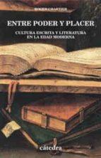 entre poder y placer: cultura escrita y literatura en la edad mod roger chartier 9788437618302
