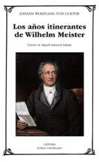 los años itinerantes de wilhelm meister johann wolfgang von goethe 9788437637402