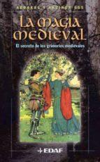 la magia medieval: el secreto de los grimorios medievales 9788441411302