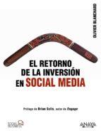 el retorno de la inversion en social media-olivier blanchard-9788441531802