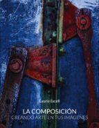la composicion. creando arte en tus imagenes (photoclub)-laurie excell-9788441536302