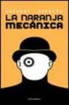 la naranja mecanica-anthony burgess-9788445073902