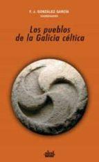 los pueblos de la galicia celtica-f. j. gonzalez garcia-9788446022602
