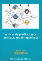 tecnicas de prediccion con aplicaciones en ingenieria-manuel ruiz arahal-9788447210602