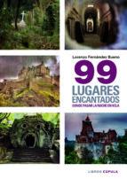 99 lugares encantados donde pasar una noche en vela-lorenzo fernandez bueno-9788448019402