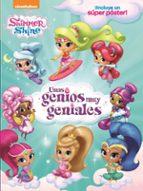 unas genios muy geniales (shimmer&shine. libro regalo) 9788448851002
