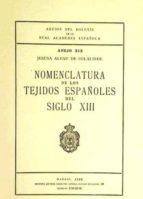 nomenclatura de los tejidos españoles del siglo xiii (ref: 142290 1) anejos del boletin de la rae-jesusa alfau de solalinde-9788450200102