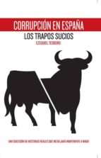 corrupcion en españa: los trapos sucios-ezequiel teodoro-9788460665502