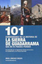 101 curiosidades de la historia de la sierra de guadarrama que no te puedes perder-�ngel s�nchez crespo-9788460673002
