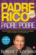 padre rico, padre pobre: lo que los ricos enseñan a sus hijos ace rca del dinero ¡ y la clase media no! robert t. kiyosaki sharon l. lechter 9788466317702
