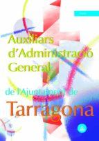AUXILIARS D ADMINISTRACIÓ GENERAL DE L AJUNTAMENT DE TARRAGONA. TEST