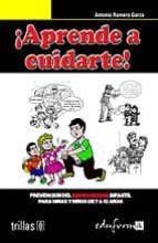 aprende a cuidarte: prevencion del abuso sexual infantil para niñ os 7 a 12 años antonio romero 9788466584302