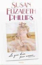 lo que hice por amor-susan elizabeth phillips-9788466642002