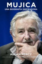 mujica: una biografía inspiradora-allan percy-9788466657402