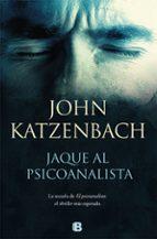 jaque al psicoanalista-john katzenbach-9788466664202