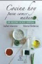 cocina hoy para comer mañana: 200 recetas faciles y rapidas-isabel maestre-9788467023602