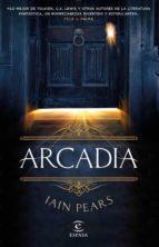arcadia-iain pears-9788467049602