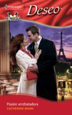 pasión arrebatadora (ebook)-catherine mann-9788467185102