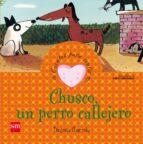 chusco, un perro callejero (cuentos para sentir emociones) begoña ibarrola 9788467502602