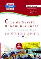 COS DE GESTIO D ADMINISTRACIO DE LA GENERALITAT DE CATALUNYA. TEMARI I ENERAL