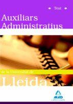 AUXILIARS ADMINISTRATIUS DE LA UNIVERSITAT DE LLEIDA. TEST