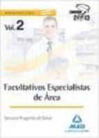 FACULTATIVOS ESPECIALISTAS DE AREA DEL SERVICIO ARAGONES DE SALUD . TEMARIO COMUN. VOLUMEN II
