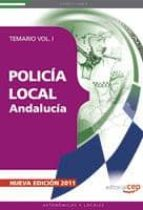 POLICIA LOCAL DE ANDALUCIA: TEMARIO VOL I