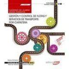 (uf0925) cuaderno del alumno. gestión y control de flotas y servicios de transporte por carretera (uf0925). certificados de-9788468166902
