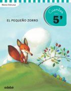 cuentos en 5 minutos: el pequeño zorro maria espluga 9788468319902