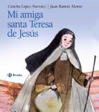 mi amiga santa teresa de jesus-concha lopez narvaez-9788469603802