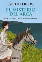 el misterio del arca: una aventura en el mare nostrum espido freire 9788469836002